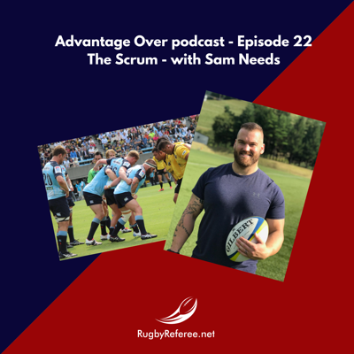 Episode 22: Refereeing the Scrum - with Scrumstrong.com and Super Rugby prop, Sam Needs