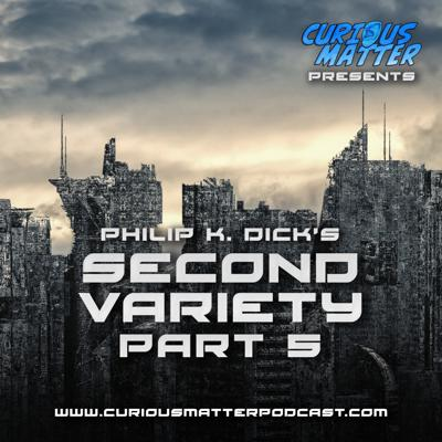 Cover art for Episode 08 - Philip K. Dick's Second Variety Part 5