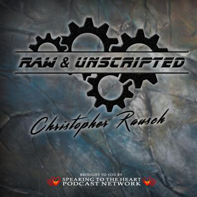 Raw & Unscripted with Christopher Rausch