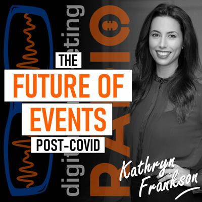 Cover art for The Future of Events… Post-COVID - with Kathryn Frankson from Informa