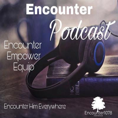 Encounter1078 Podcast