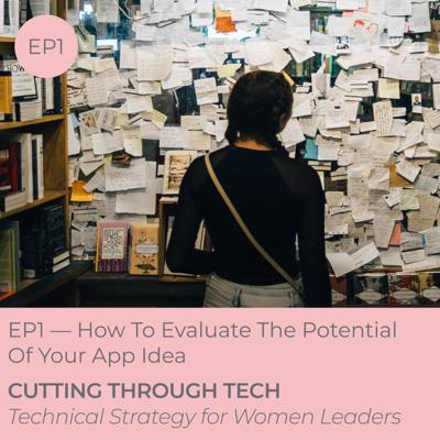 Cover art for EP1 — How To Evaluate The Potential Of Your App Idea