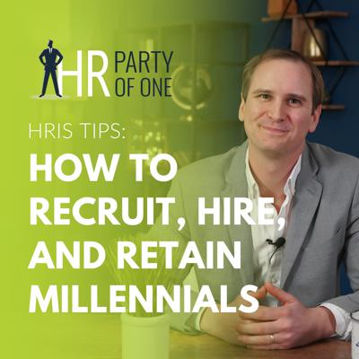 Cover art for HRIS Tips: How to Recruit, Hire, and Retain Millennials