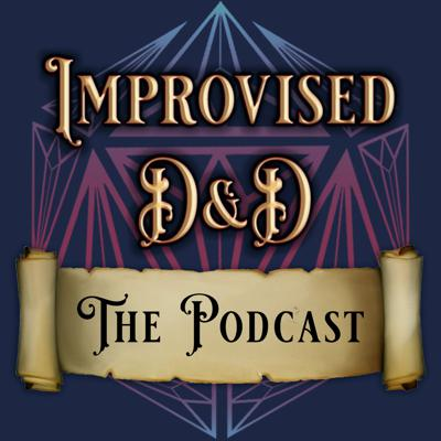 Improvised D&D is a Dungeons and Dragons style podcast where we take 3 intrepid heroes from the local adventurer's guild and send them on an epic improvised quest guided by one of our dungeon masters! What makes it improvised? Our dungeon masters have lost control of the NPCs! Listen as our heroes endure triumph and tragedy, romance and revenge, all while reckoning with the whims of the almighty D20!   Social Media:  https://www.facebook.com/outonawhimcomedy/  https://www.instagram.com/improviseddandd/  https://twitter.com/improviseddandd