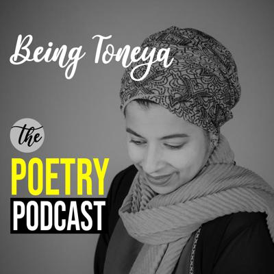 Being Toneya - The Poetry Podcast