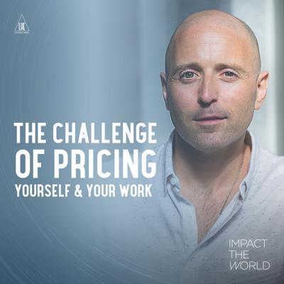 Cover art for Episode 19: The Challenge of Pricing Yourself & Your Work