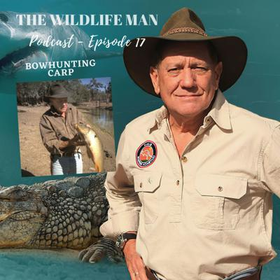 Cover art for The Wildlife Man Podcast - Episode 17 - Bowhunting Carp