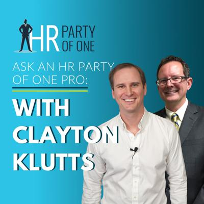 Cover art for Ask an HR Party of One Pro: with Clayton Klutts