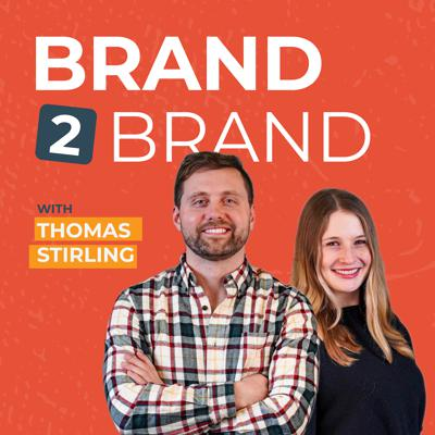 Brand2Brand with Thomas Stirling