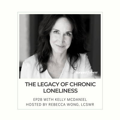 Cover art for The Legacy of Chronic Loneliness with Kelly McDaniel