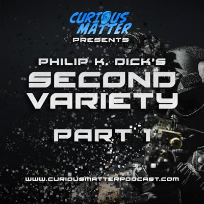 Cover art for Episode 04 - Philip K. Dick's Second Variety Part 1