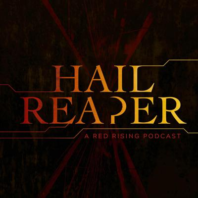 Hail Reaper: A Red Rising Podcast
