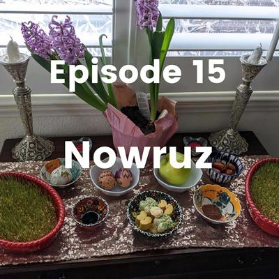Cover art for Ep. 15 Persian New Year, Nowruz