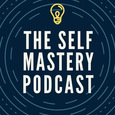 The Self Mastery Podcast