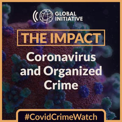 The Impact: Coronavirus and Organized Crime