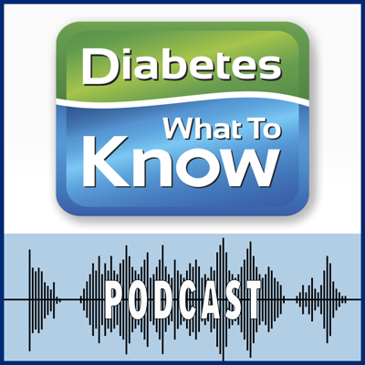 Diabetes - What to Know Podcast