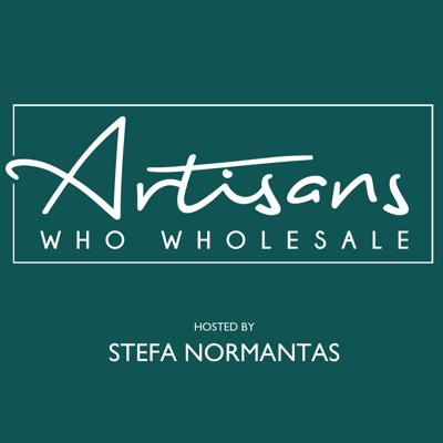 Artisans Who Wholesale hosted by Stefa Normantas