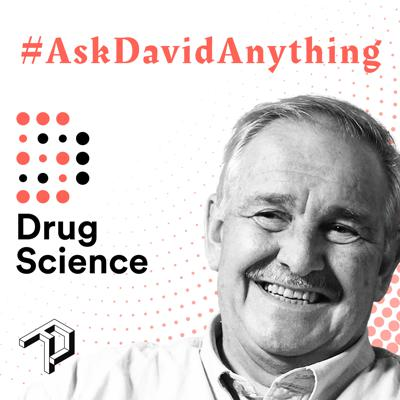 Ask David Anything | The Drug Science Podcast