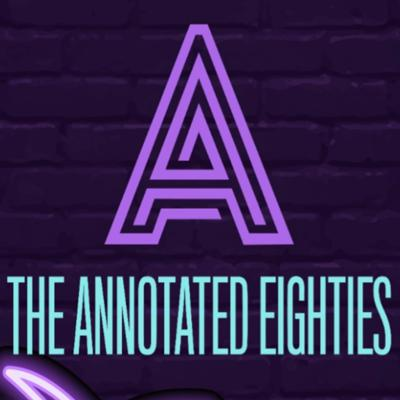 The Annotated Eighties