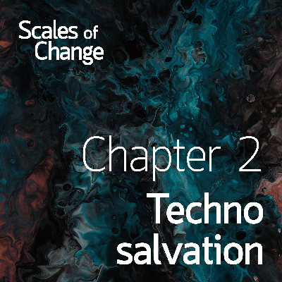 Cover art for Scales of Change - Chapter 2: Technosalvation