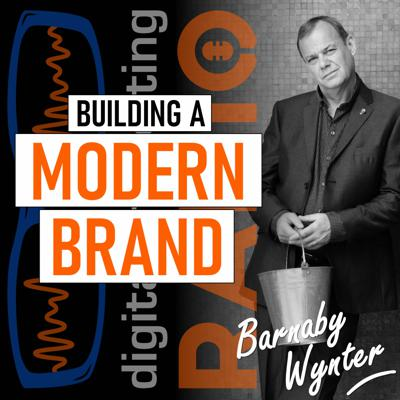 Cover art for What are the foundation stones required to create a successful modern brand? - with Barnaby Wynter