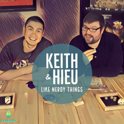 Keith and Hieu Like Nerdy Things