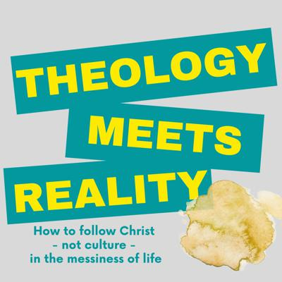 Theology Meets Reality