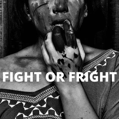 Fight or Fright