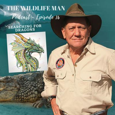 Cover art for The Wildlife Man Podcast - Episode 16 - Searching for Dragons