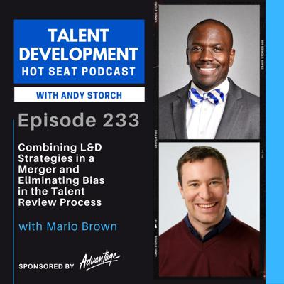 Cover art for Combining L&D Strategies in a Merger and Eliminating Bias in the Talent Review Process with Mario Brown