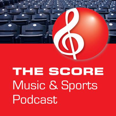 The Score Music and Sports Podcast