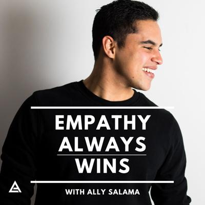My name is Ally Salama and my purpose is to make empathy go viral. As a former pro-athlete, I'm fortunate that my mental health project won Harvard's Top 7 Most Impactful Social Initiatives & earning recognition from the WHO. On my podcast, I share my journey and conversations with some of the most fascinating leaders and global change-makers I meet along the way! New episodes every Saturday. Please rate & review the podcast if you enjoy it! In Life & in Business EMPATHY ALWAYS WINS!