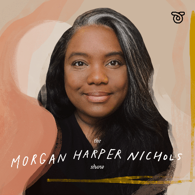 Artist and poet Morgan Harper Nichols interviews storytellers on finding meaning and peace in life and work. HTTP://morganharpernichols.com/podcast