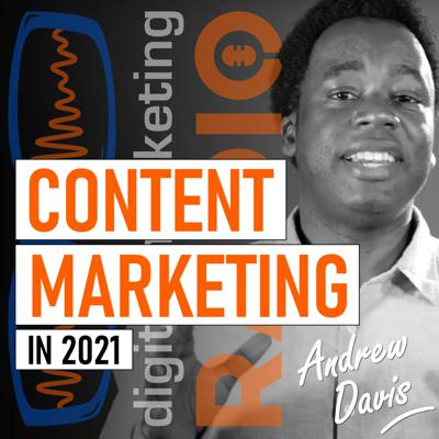 Cover art for How to build a successful content marketing strategy in 2021 - Andrew Davis