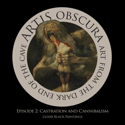 Cover art for Ep 2 | Castration and Cannibalism: Goya's Black Paintings
