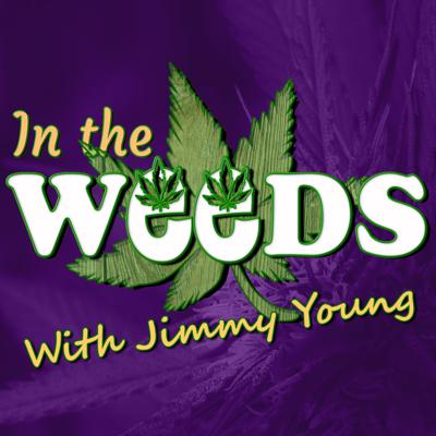 In the Weeds with Jimmy Young