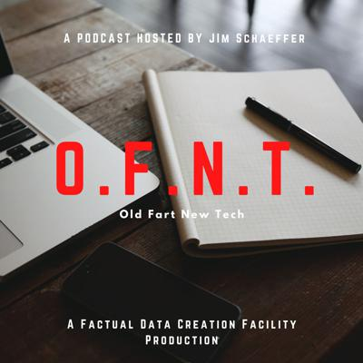 O.F.N.T. (Old Fart, New Tech)