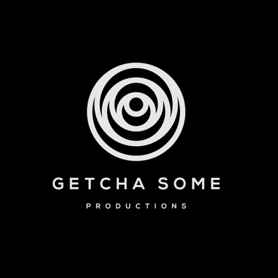 The Getcha Some Productions Podcast