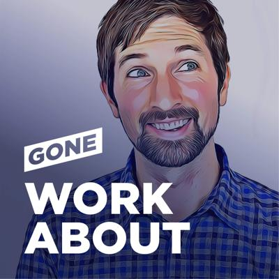 Gone Workabout