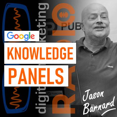 Cover art for How to Get a Google Knowledge Panel in 2021 - with Jason Barnard from Kalicube