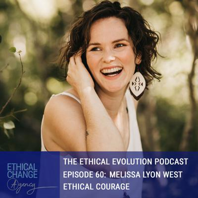 Cover art for Ethical Courage with Melissa Lyon West