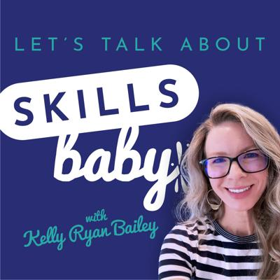 Let's Talk About Skills, Baby