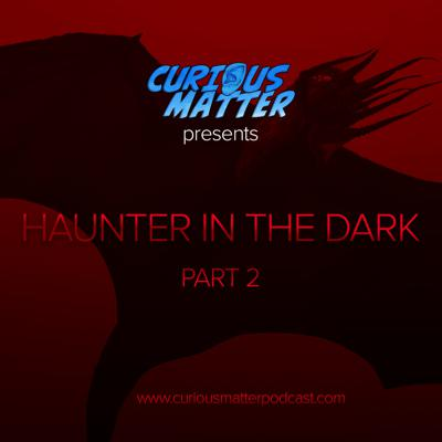 Cover art for Episode 03 - H.P. Lovecraft's Haunter in the Dark Part 2