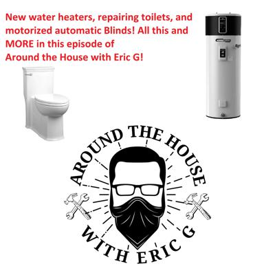 Cover art for Installing a motorized shade by Lutron, Toilet repair and water heaters and new tech! 5 16 2020
