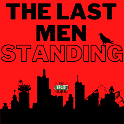 """The Last Men Standing: An unofficial podcast for Stephen King's """"The Stand"""""""