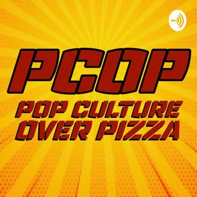 The Pop Culture Over Pizza Podcast