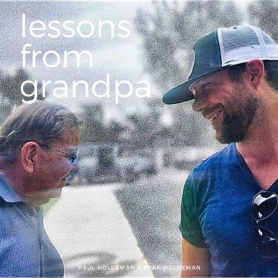 Lessons from Grandpa