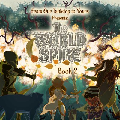 Cover art for Ep 15. The World Spire - Into the Deep Spire, Part 2