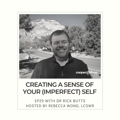 Cover art for Creating A Sense of Your (Imperfect) Self with Rick Butts