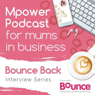 Mpower Podcast for mums in business